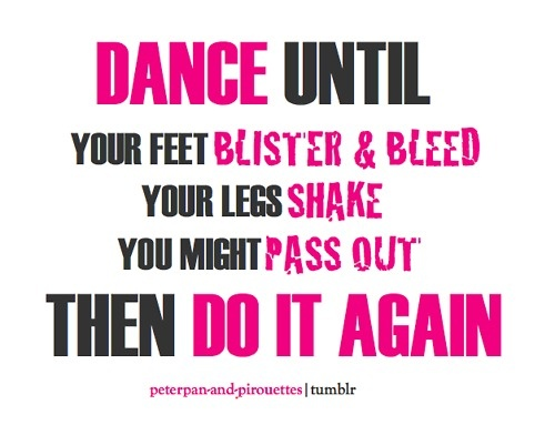 dance until your feet blister